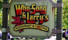 Who Song & Larry's Mexican Restaurant & Cantina