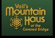 Vail's Mountain Haus at the Covered Bridge