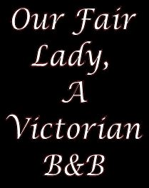 Our Fair Lady Bed and Breakfast