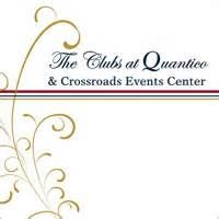 The Clubs At Quantico and Crossroads Events Center
